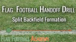 Split Backfield Handoff Drill