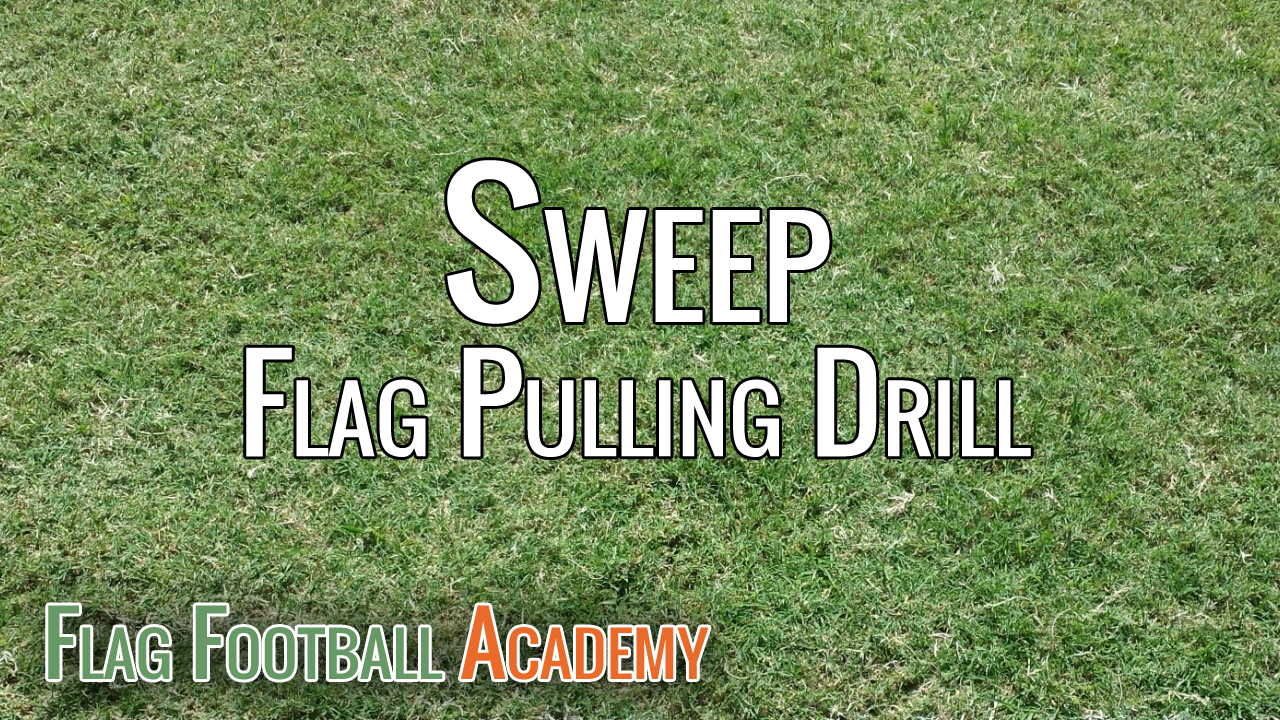 Sweep – Flag Pulling Drill